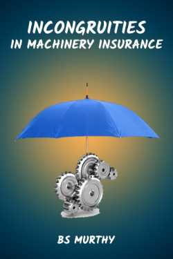 Incongruities in Machinery Insurance by BS Murthy in English