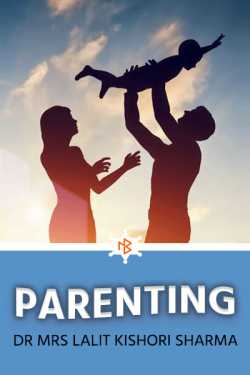 Parenting by Dr Mrs Lalit Kishori Sharma in English