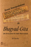 Inane Interpolations In Bhagvad-Gita - 18 - Last Part by BS Murthy in English
