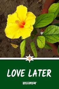love later....