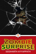 Zombie Surprise by Siddharth Ayyappath in English