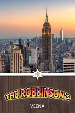 THE ROBBINSON'S - 3 - LAST PART by Veena in English
