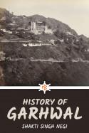 History of Garhwal by Shakti Singh Negi in English