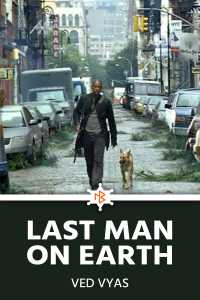 Last Man on Earth - 1 - They Have Arrived