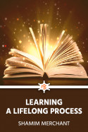 Learning..A Lifelong Process by SHAMIM MERCHANT in English