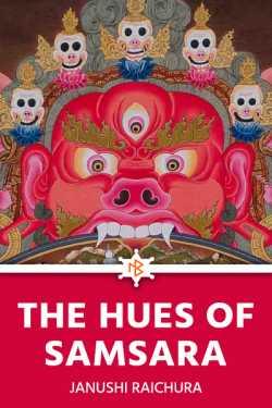 The Hues of Samsara by Janushi Raichura in English