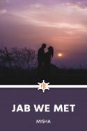 JAB WE MET - 3 - LAST PART by Misha in English