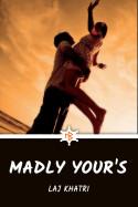 Laj Khatri द्वारा लिखित  Madly Your's - 1 बुक Hindi में प्रकाशित
